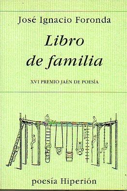 Libro de familia (Poesía Hiperión) por José Ignacio Foronda González