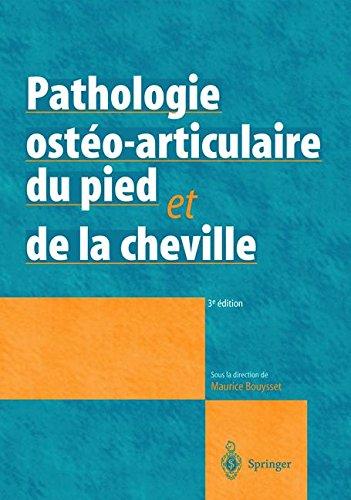 Pathologie ostéo-articulaire du pied et de la cheville : Approche médico-chirurgicale