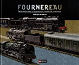 Fournereau - Trois générations de passion pour le modélisme ferroviaire