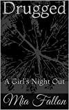 Drugged: A Girl's Night Out (English Edition)