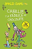 Charlie y La Fabrica de Chocolate / Charlie and the Chocolate Factory (Alfaguara Clasicos)