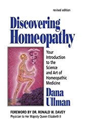 Discovering Homoeopathy: Your Introduction to the Art and Science of Homoeopathic Medicine