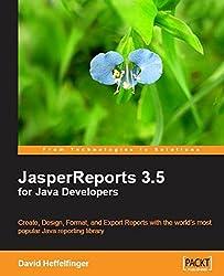 JasperReports 3.5 for Java Developers by David Heffelfinger (2009-09-05)
