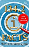 134.2 QI Facts to Leave You Flabbergasted: Free EBook Sampler