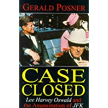 Case Closed : Lee Harvey Oswald and the Assassination of JFK: Written by Gerald Posner, 1993 Edition, Publisher: Sphere [Paperback]