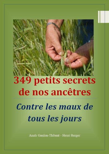 349-secrets-de-nos-ancetres-contre-les-maux-de-tous-les-jours