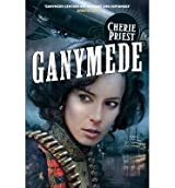 Ganymede by Priest, Cherie ( AUTHOR ) Jan-03-2013 Paperback