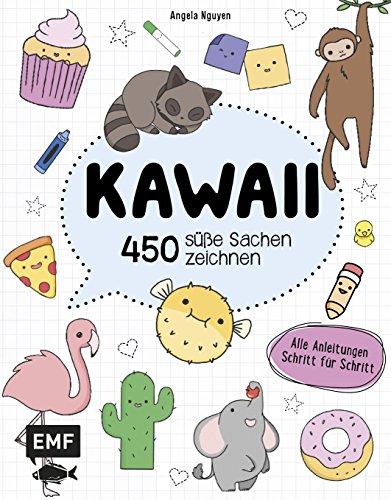 Kawaii - 450 süße Sachen zeichnen: Alle Anleitungen Schritt für Schritt