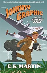 Johnny Graphic and the Etheric Bomb (Volume 1) by D. R. Martin (2012-06-30)