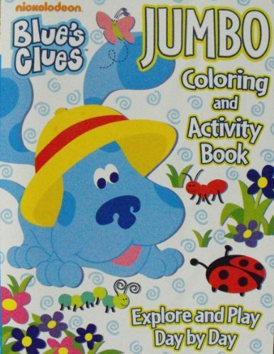 Blue's Clues Jumbo Coloring & Activity Book ~ Explore & Play Day By Day by Bendon (2010-01-01)
