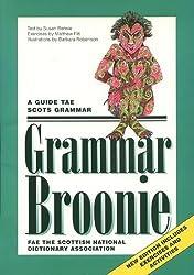 Grammar Broonie: A Guide Tae Scots Grammar (Scots Language Dictionaries)