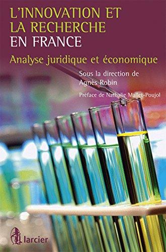 L'innovation et la recherche en France: Analyse juridique et économique