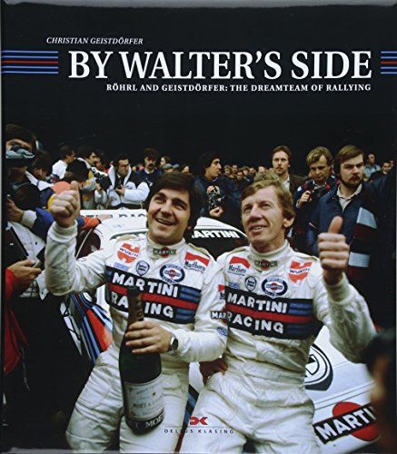 By Walter's Side: Röhrl and Geistdörfer: The Dreamteam of Rallying (engl.) por Christian Geistdörfer