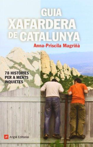 Guia Xafardera De Catalunya. 69 Històries Per A Ments Inquietes (Inspira)