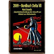 2069 – Bordbuch Delta VII: Mark Brandis - Geschichtsschreibung der Zukunft von Nikolai von Michalewsky (Phantastische Universen in Buch und Film)
