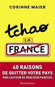 Tchao la France par Corinne Maier