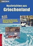Nachrichten aus Griechenland: Bakschisch, böser Blick, berockte Mönche, Hotel Mama und ein feudelschwingender Taucher (Reisetops) - Siegbert Isbrecht
