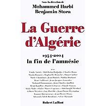 La guerre d'Algérie : 1954-2004 , la fin de l'amnésie