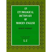 An Etymological Dictionary of Modern English, Vol. 2 (Dover Language Guides) (English Edition)