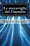 Scarica Libro Le Meraviglie Del Duemila (PDF,EPUB,MOBI) Online Italiano Gratis
