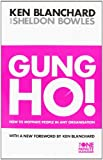 Gung Ho!: How To Motivate People In Any Organization (The One Minute Manager)