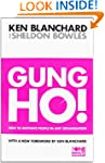 Gung Ho!: How To Motivate People In A...