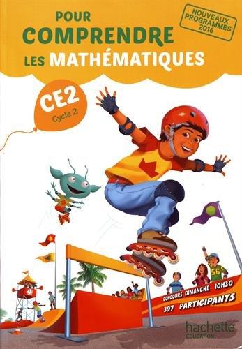 Pour comprendre les mathématiques : CE2, cycle 2 : nouveaux programmes 2016 : [manuel] / N. Bramand, P. Bramand, É. Lafont,... [et al.].- Vanves : Hachette éducation , DL 2017, cop. 2017