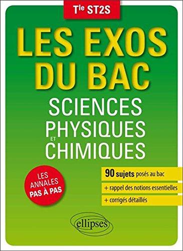 Les Exos du Bac Sciences Physiques et Chimiques Terminale ST2S