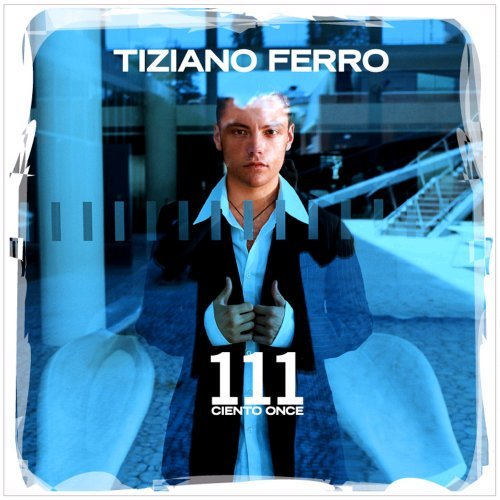 111 (Ciento Once) by Tiziano Ferro