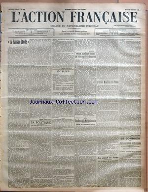 ACTION FRANCAISE (L') [No 303] du 30/10/1913 - LA FAUSSE ETOILE PAR JACQUES BAINVILLE - LA POLITIQUE - LA FIN D'UNE DUPERIE PAR HENRI VAUGEOIS - ECHOS - AUJOURD'HUI - L'ACTION FRANCAISE A LORIENT - JUDAS-JOCRISSE PEINT PAR LUI-MEME - EN ATTENDANT LE CHEVREFOUR PAR RIVAROL - FREDIN - DUMAS ET WORMS - LES TROIS MAGISTRATS DANGEREUX PAR CHARLES MAURRAS - LA DECADENCE DE LA MARINE FRANCAISE - ENCORE UN TEMOIGNAGE ANGLAIS - L'AFFAIRE MAURRAS ET LA PRESSE PAR MAURICE PUJO - AU JOUR LE JOUR - LES DIPL