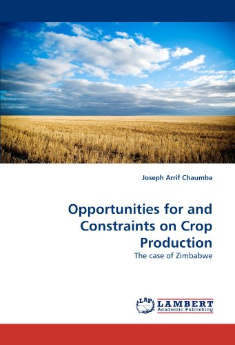 Opportunities for and Constraints on Crop Production: The case of Zimbabwe