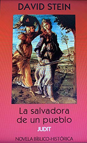 Judit: La salvadora de un pueblo (Antiguo Testamento nº 15) por David  Stein