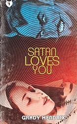 Satan Loves You by Grady Hendrix (24-Apr-2012) Paperback