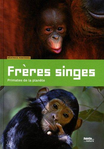 Frères singes : Primates de la planète