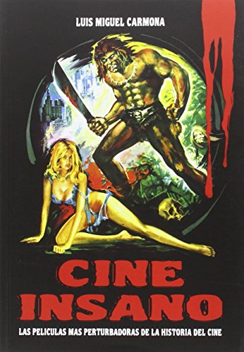 Cine Insano por Luis Miguel Carmona BArgullia