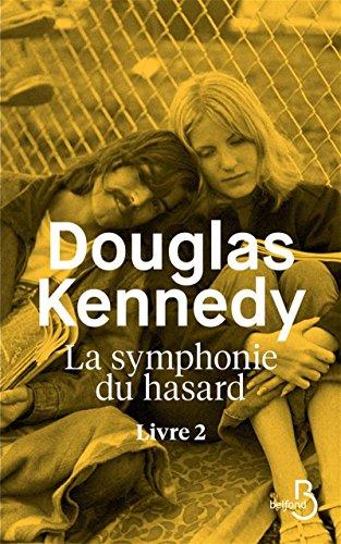 La Symphonie du hasard - Livre 2 (2) par Douglas KENNEDY