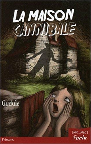 La Maison cannibale par Gudule