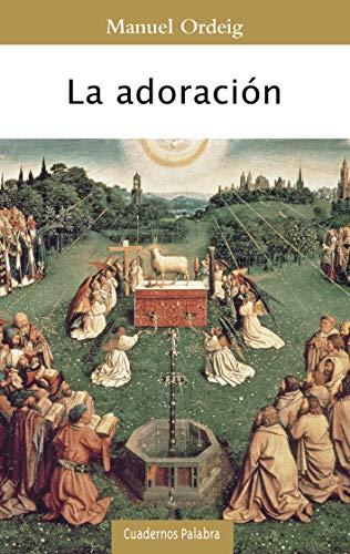 La adoración (Cuadernos Palabra nº 190) por Manuel Ordeig