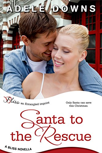 Santa to the Rescue (Entangled Bliss) (Santa Flirt)