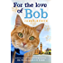 For the Love of Bob (English Edition)