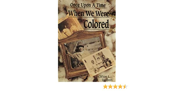 Once Upon A Time When We Were Colored Amazoncouk Clifton L