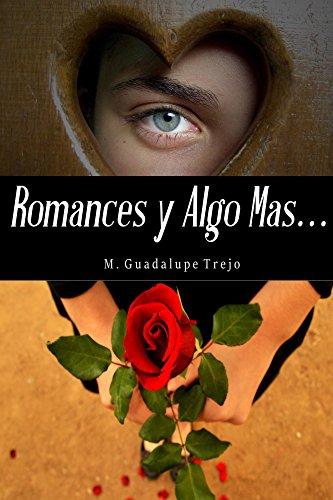 Romances y algo mas por Guadalupe Trejo