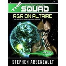 THE SQUAD R&R on Altaire: (Novelette 9)