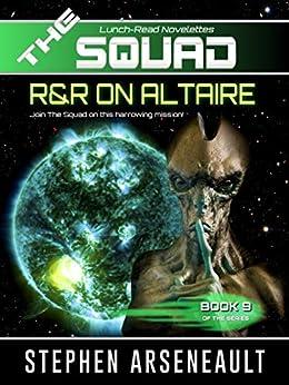 THE SQUAD R&R on Altaire: (Novelette 9) (English Edition) par [Arseneault, Stephen]