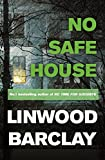 No Safe House by Linwood Barclay front cover