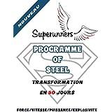 Programme Of Steel - Musculation sans matériel: Transformation physique guidée en 50 jours