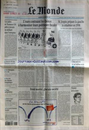 MONDE (LE) [No 16168] du 18/01/1997 - LES CADRES DE THOMSON-CSF PRETS A INVESTIR UN MILLIARD DANS L'ENTREPRISE - JEUX DE ROLE DANS L'ASSURANCE-MALADIE - LES CHIRURGIENS ET LE SIDA - FEU VERT AUX ALIMENTS TRANSGENIQUES - PLANS ANTIPOLLUTION - ROCK ET JAZZ A MESSAGE - LE LYCEE D'ARISTOTE LOCALISE - L'EURO CONTRAINT LES QUINZE A HARMONISER LEURS POLITIQUES FISCALES - TITITI, TATATA, TITITI, SA MAJESTE LE MORSE SE MEURT ! PAR ANNICK COJEAN - FROID MORTEL, GLACIALE SOCIETE PAR JEROME FENOGLIO