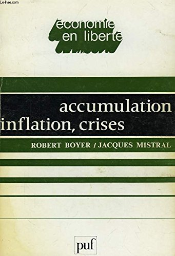 Accumulation, inflation, crises par Robert Boyer