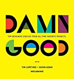 [(Damn Good : Top Designers Discuss Their All-Time Favorite Projects)] [By (author) Tim Lapetino ] published on (March, 2012)