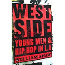 Westside: Young Men and Hip Hop in L.A. by William Shaw (2000-04-12)